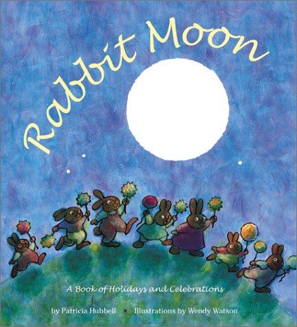 Rabbit Moon: A Book of Holidays and Celebrations pdf epub