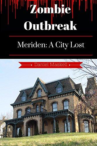 Zombie Outbreak: Meriden : A City Lost -