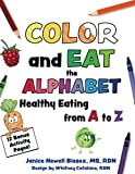 eat by color - Color and Eat the Alphabet: Healthy Eating from A to Z