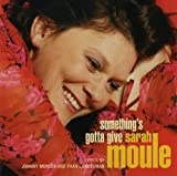 Sarah Moule : Something's Gotta Give