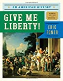 Give Me Liberty! : An American History, Foner, Eric, 0393920275