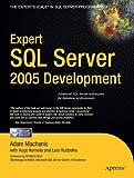 Expert SQL Server 2005 Development, Adam Machanic and Hugo Kornelis, 159059729X