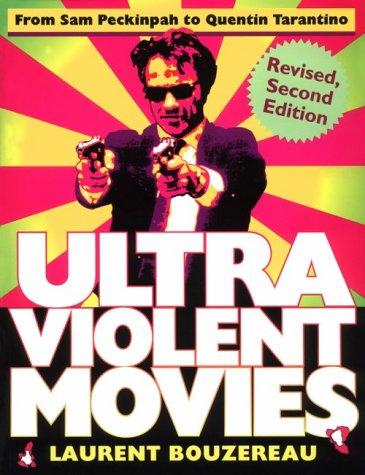 Download Ultraviolent Movies: From Sam Peckinpah to Quentin Tarantino pdf epub
