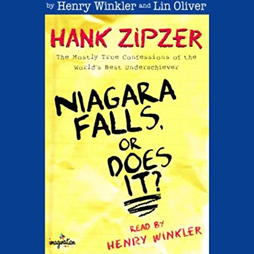 Niagara Falls, or Does It?: Hank Zipzer, The Mostly True Confessions of the World's Best Underachiever