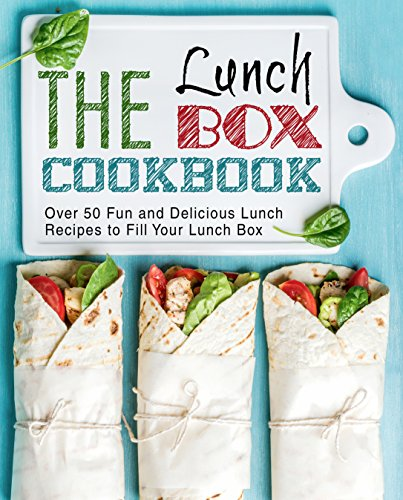 The Lunch Box Cookbook: Over 50 Fun and Delicious Lunch Recipes to Fill Your Lunch Box by [Press, BookSumo]
