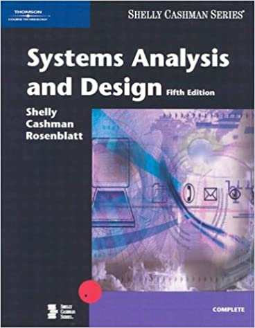 Systems Analysis And Design Fifth Edition Shelly Cashman Shelly Gary B Cashman Thomas J Rosenblatt Harry J 9780789566492 Amazon Com Books