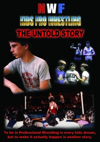 NWF Kids Pro Wrestling - The Untold Story