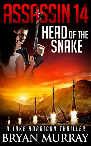 ASSASSIN 14 - HEAD OF THE SNAKE (Assassin Series) by [Murray, Bryan]