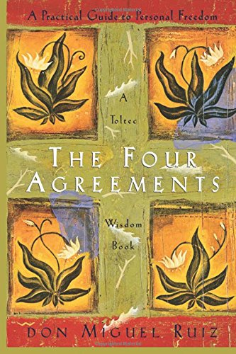 The Four Agreements: A Practical Guide to Personal Freedom (A Toltec Wisdom Book) [Don Miguel Ruiz - Janet Mills] (Tapa Blanda)