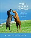 Wild Horses of the West, J. Edward De Steiguer, 0816528268