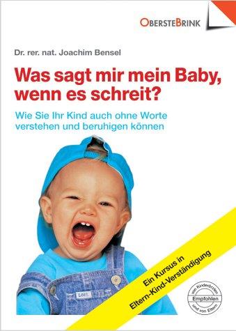Was sagt mir mein Baby, wenn es schreit?