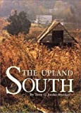 The Upland South : The Making of an American Folk Region, Jordan-Bychkov, Terry G., 1930066082