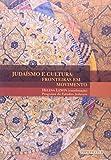 Judaismo E Cultura. Fronteiras Em Movimento (Em Portuguese do Brasil)