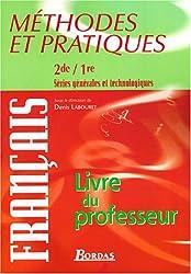 Méthodes et pratiques français 2e/1e : Livre du professeur