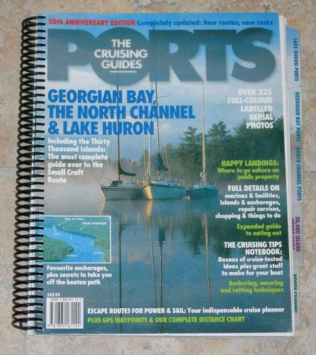 North Channel Georgian Bay - Ports: The Cruising Guides (Georgian Bay, The North Channel & Lake Huron)