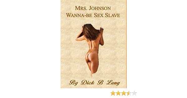 Mrs. Johnson - Sex Slave Wanna-be