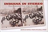 Indiana in Stereo, George R. Hanlin, 0871951657