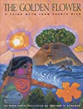 Front cover for the book The Golden Flower: A Taino myth from Puerto Rico by Nina Jaffe
