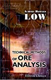 Technical Methods of Ore Analysis, Low, Albert Howard, 0543985741