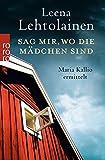 Sag mir, wo die Mädchen sind: Maria Kallios zehnter Fall (Maria Kallio ermittelt, Band 10)