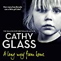 A Long Way from Home Audiobook by Cathy Glass Narrated by Denica Fairman
