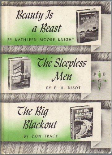Beauty is a Beast, The Sleepless Men, The Big Blackout
