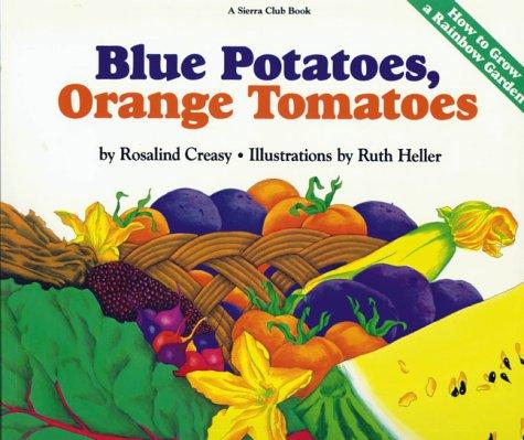 Orange Tomatoes - Blue Potatoes, Orange Tomatoes: How to Grow A Rainbow Garden