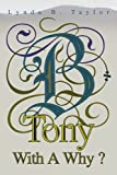 Tony with A Why?, Lynda Taylor, 0595281028