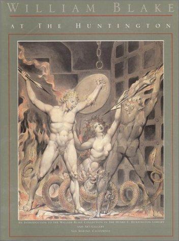 William Blake at the Huntington: An Introduction to the William Blake Collection in the Henry E. Huntington Library and Art Gallery, San Marino, Cal ()