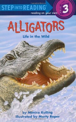 Alligators: Life in the Wild (Step-Into-Reading, Step 3) pdf