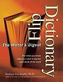 The Writer's Digest Flip Dictionary, Barbara Ann Kipfer, 0898799767