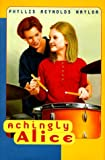 Achingly Alice, Phyllis Reynolds Naylor and Magdalena R. Naylor, 0689803559