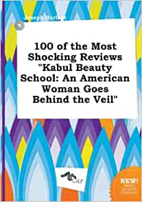 kabul beauty school book report Find helpful customer reviews and review ratings for kabul beauty school: an american woman goes behind the veil at amazoncom read honest and unbiased product reviews from our users report abuse 50 out of 5 stars the kabul beauty school, was a book that kept my interest.