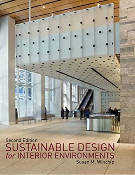 Amazon Com Sustainable Design For Interior Environments Second Edition 9781609010812 Winchip Susan M Books