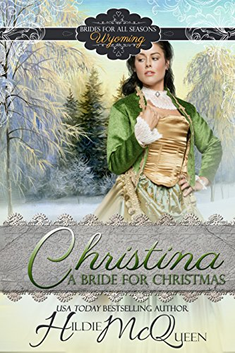Christina, A Bride for Christmas (Wyoming Brides for All Seasons Book 1) (Pioneer Woman Season 5)