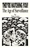They're Watching You : The Age of Surveillance, Lesce, Tony, 0966693221