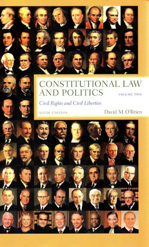 Constitutional Law and Politics: Civil Rights and Civil Liberties (Sixth Edition)  (Vol. 2)
