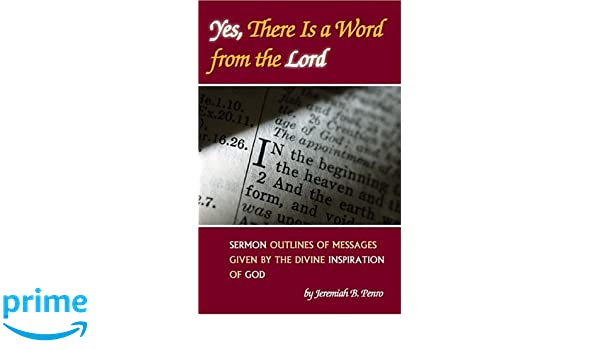 Yes, There Is a Word from the Lord: Sermon Outlines of