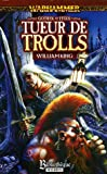 Gotrek et Felix : Tueur de trolls
