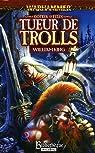 Gotrek et Félix, tome 1 : Tueur de Trolls par King