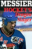 Messier: Hockey's Dragon Slayer