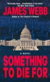 Something to Die For, James H. Webb, 0380713225