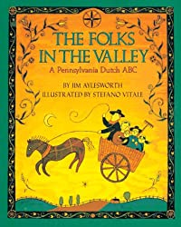 Folks in the Valley : A Pennsylvania Dutch ABC (Trophy Picture Books)