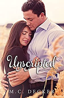 Unscripted (Unspoken Series Book 2) by [Decker, M.C.]