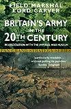 Britain's Army in the Twentieth Century, Michael Carver Carver, 0330372009