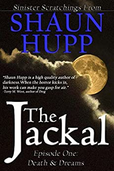 The Jackal: Episode One: Death & Dreams by [Hupp, Shaun]