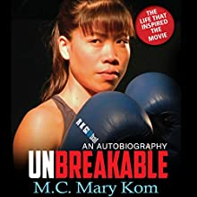 Unbreakable: An Autobiography Audiobook by Mary Kom, Dina Serto Narrated by Noella Ferrao