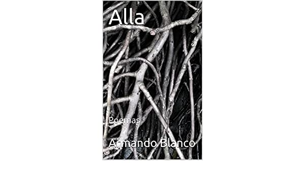 Amazon.com: Alla: Poemas (Spanish Edition) eBook: Armando Blanco, Jorge Labrada: Kindle Store