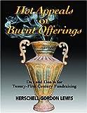 Hot Appeals or Burnt Offerings, Herschell Gordon Lewis, 1933199075