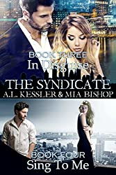 In Disguise / Sing to Me (Syndicate Series Book 2)